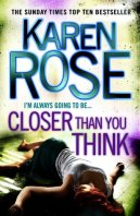 ARC Review: Closer than you think by Karen Rose