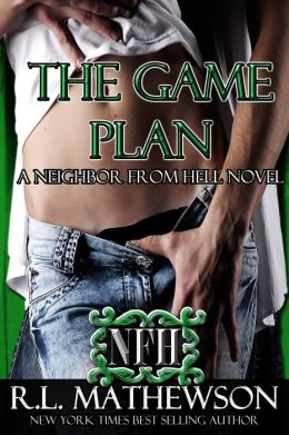 Review: The Game Plan (Neighbor From Hell #5) by R. L. Mattewson