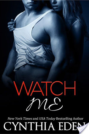 ARC Review: Watch Me by Cynthia Eden