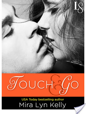 Guest Post with Mira Lyn Kelly, Author of TOUCH & GO + Giveaway