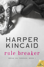 Excerpt: Rule Breaker by Harper Kincaid + Giveaway