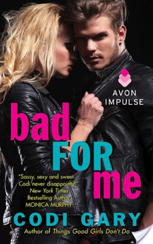 Excerpt: Bad for Me by Codi Gary + Giveaway.