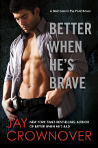 Excerpt: Better When He's Brave by Jay Crownover + Giveaway!