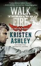 Review: Walk through Fire by Kristen Ashely