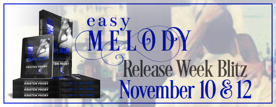 Excerpt: Easy Melody by Kristen Proby + Giveaway!