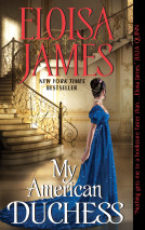Excerpt: My American Duchess by Eloisa James + Giveaway