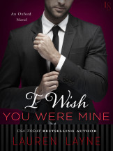 Excerpt: I Wish You Were Mine by Lauren Layne + Giveaway