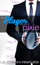 Cover Reveal: The Player and the Pixie  by L.H. Cosway and Penny Reid + Giveaway