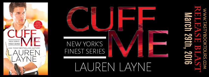 Excerpt: Cuff Me by Lauren Layne + Giveaway