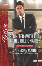 Excerpt: Reunited with the Rebel Billionaire by Catherine Mann + giveaway