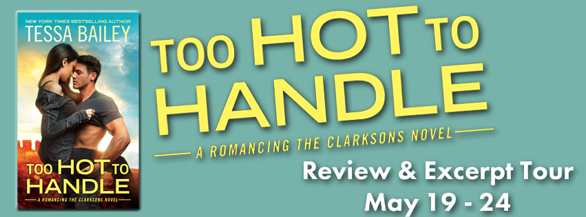 Excerpt: Too Hot to Handle by Tessa Bailey