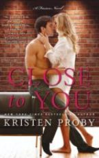 Excerpt: Close to you by Kristen Proby