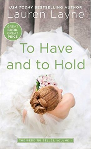 Promo Post and Giveaway: To Have and to Hold by Lauren Layne