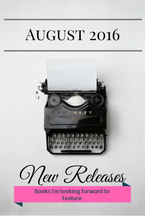Books I'm Looking Forward To: August 2016