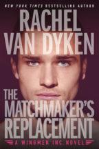 Excerpt and Giveaway: The Matchmaker's Replacement by Rachel Van Dyken