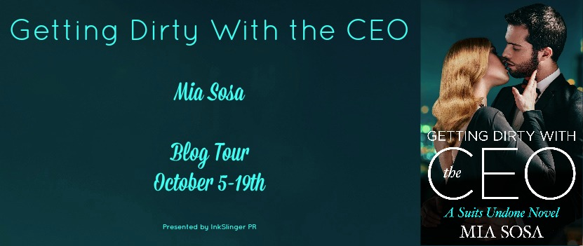 Review and Giveaway: Getting Dirty With the CEO by Mia Sosa
