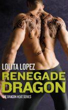 Excerpt: Renegade Dragon by Lolita Lopez