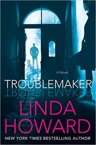 Review: Troublemaker by Linda Howard