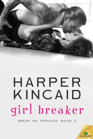 Teaser Reveal: Girl Breaker by Harper Kincaid