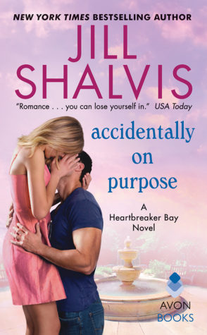 Excerpt and Giveaway: Accidentally on Purpose by Jill Shalvis