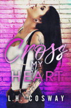 Cover Reveal: Cross My Heart by L.H. Cosway