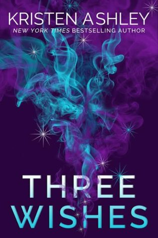 Cover Reveal and Excerpt: Three Wishes by Kristen Ashley