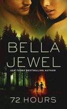 Review: 72 Hours by Bella Jewel