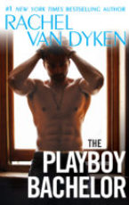 Surprise Release and giveaway: The Playboy Bachelor by Rachel Van Dyken