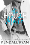 Release Day: The House Mate by Kendall Ryan
