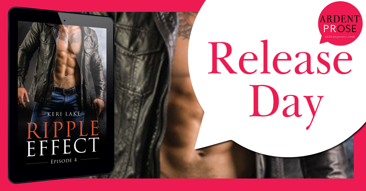 Release Day and giveaway: Ripple Effect #4 by Keri Lake