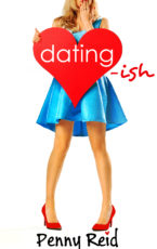 Excerpt: Datingish by Penny Reid