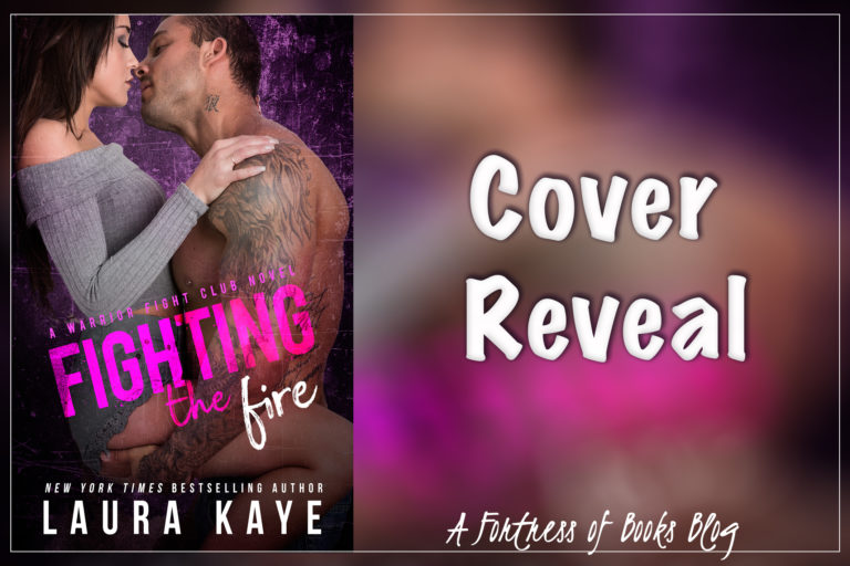 Cover Reveal: Fighting the Fire by Laura Kaye