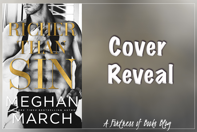 Cover Reveal: Richer Than Sin by Meghan March