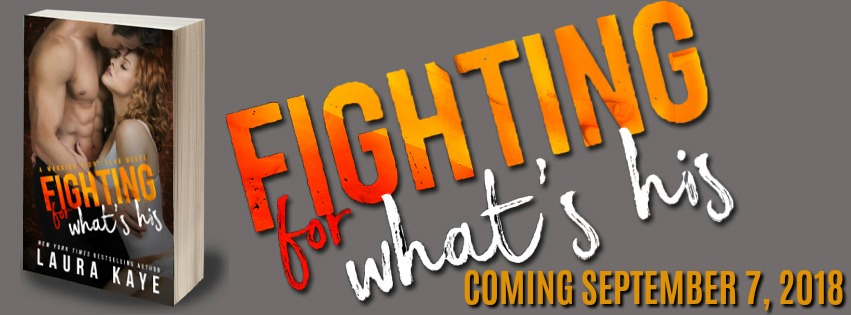 Excerpt: Fighting for Whats His by Laura Kaye