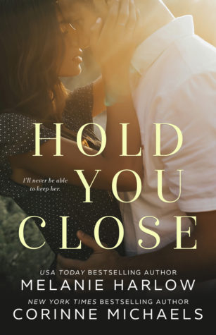 Blog tour: Hold You Close by Corinne Michaels and Melanie Harlow