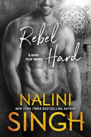 ARC Review: Rebel Hard by Nalini Singh