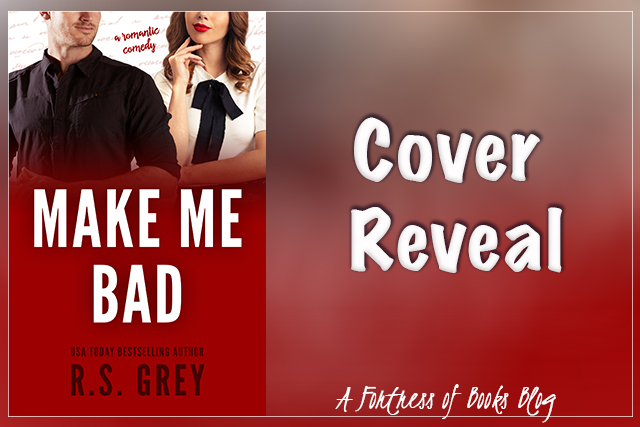 Cover Reveal: Make Me Bad by R.S. Grey
