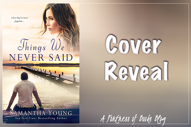 Cover Reveal: Things We Never Said by Samantha Young