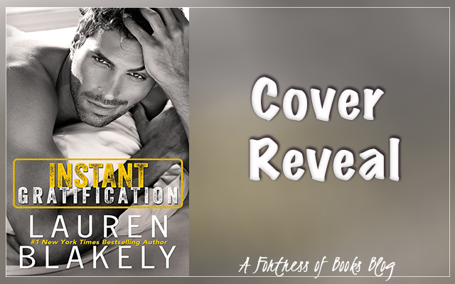 Cover Reveal: Instant Gratification by Lauren Blakely