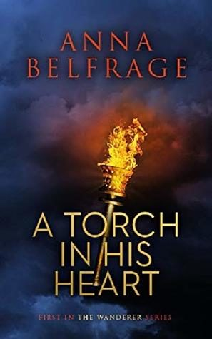 Review: A Torch in his Heart by Anna Belfrage