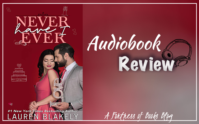 Audiobook Review: Never Have I Ever by Lauren Blakely