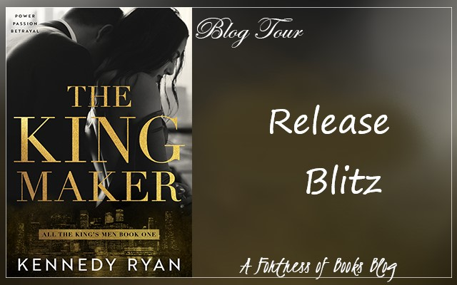 Release Blitz: The Kingmaker by Kennedy Ryan