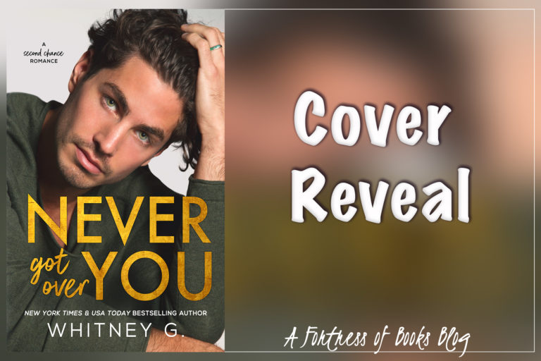 Cover Reveal: Never Got Over You by Whitney G.