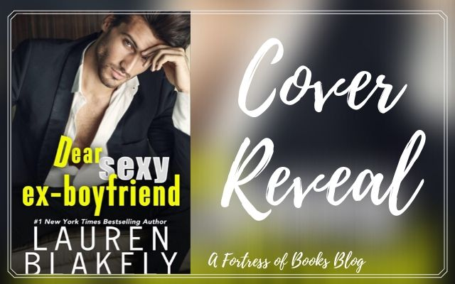 Cover Reveal: Dear Sexy Ex-boyfriend by Lauren Blakely