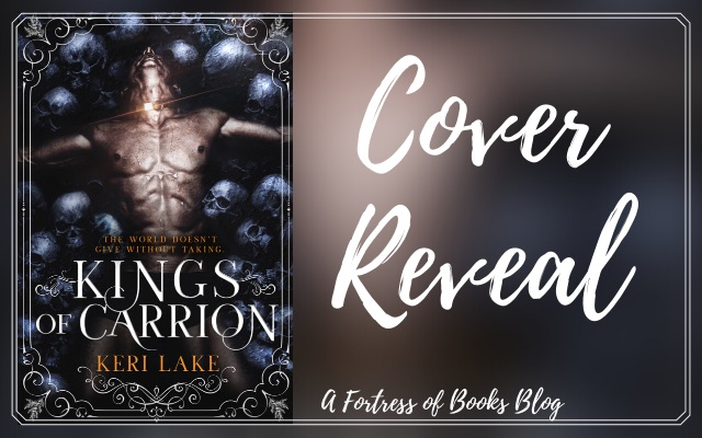 Cover Reveal: Kings of Carrion by Keri Lake