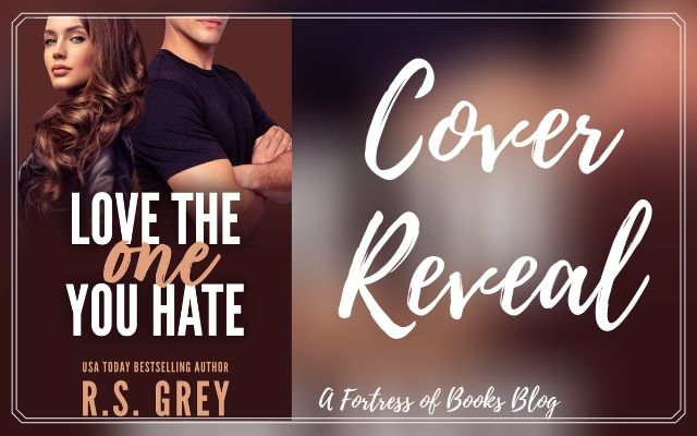 Cover Reveal: Love The One You Hate by R.S. Grey