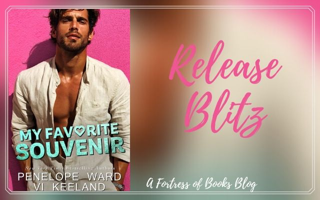 Release Blitz: My Favourite Souvenir by Penelope Ward and Vi Keeland