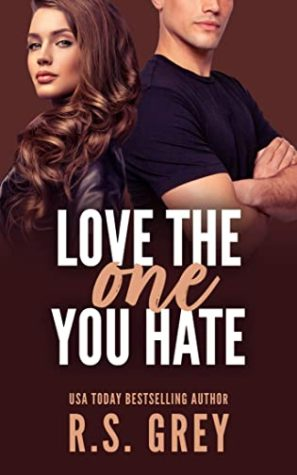 Release Blitz: Love the One You Hate by R.S. Grey