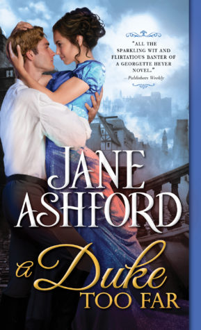 Excerpt and giveaway: A Duke Too Far by Jane Ashford