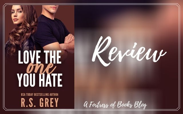 Review: Love the One You Hate by R.S. Grey